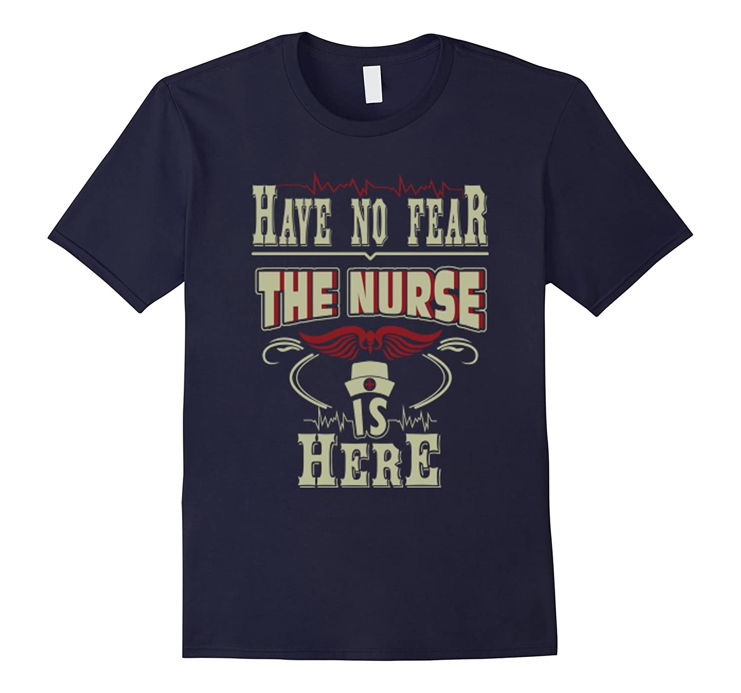 Have No Fear The Nurse Is Here T-Shirt-TD