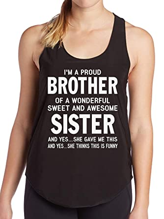 I M Proud Brother Of A Sweet Sister Funny Birthday Gift Womens Tank