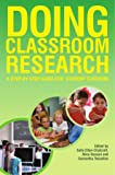 Doing classroom research: a step-by-step guide for student teachers: A step by step Guide for Student Teachers