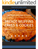 ANYBODY CAN BAKE EGGLESS: BREADS MUFFINS CAKES & COOKIES (EGGLESS BAKING Book 1)
