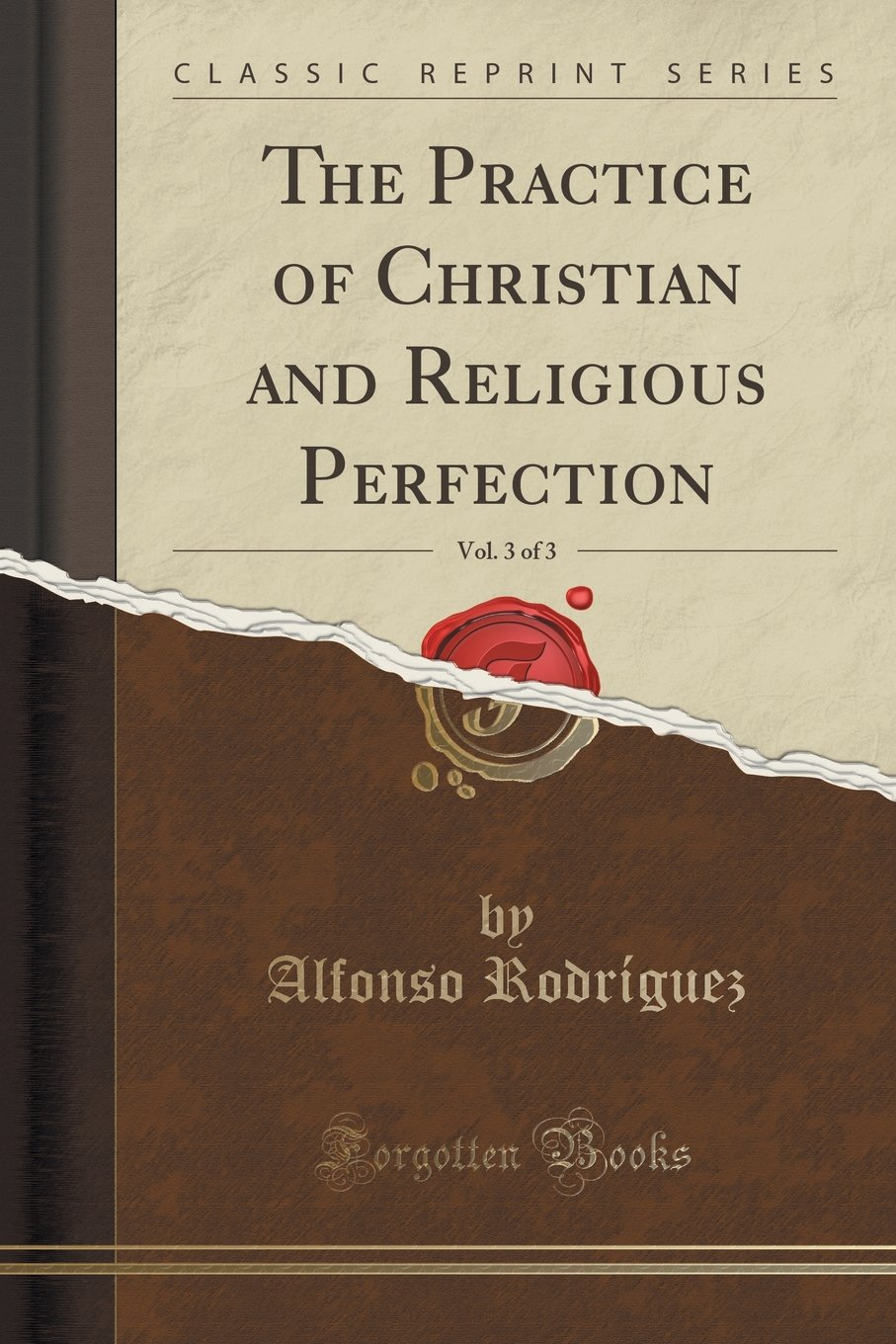 Read Online The Practice of Christian and Religious Perfection, Vol. 3 of 3 (Classic Reprint) PDF
