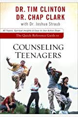 The Quick-Reference Guide to Counseling Teenagers Kindle Edition