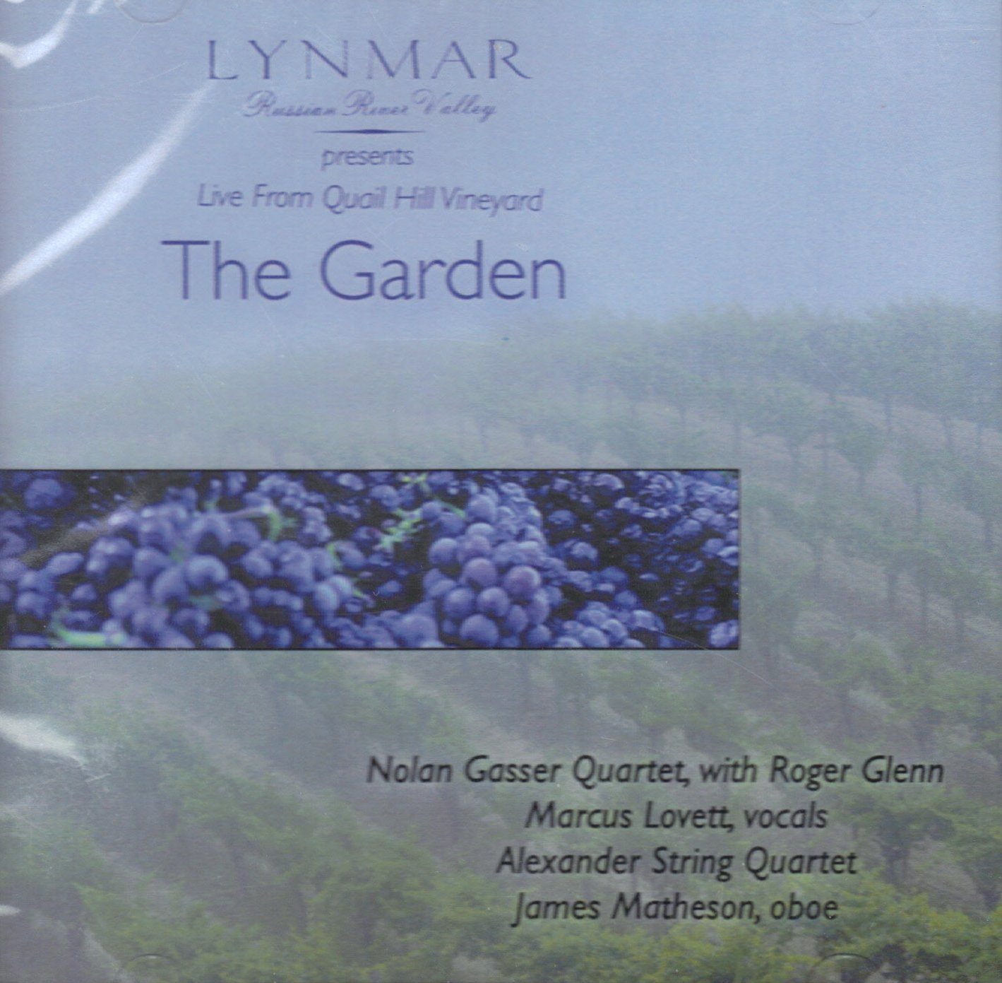 The Garden: A Musical Concert / Live From the Quail Hill Vineyard by Lynmar Winery