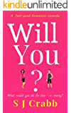 Will You?: A feel good romantic comedy