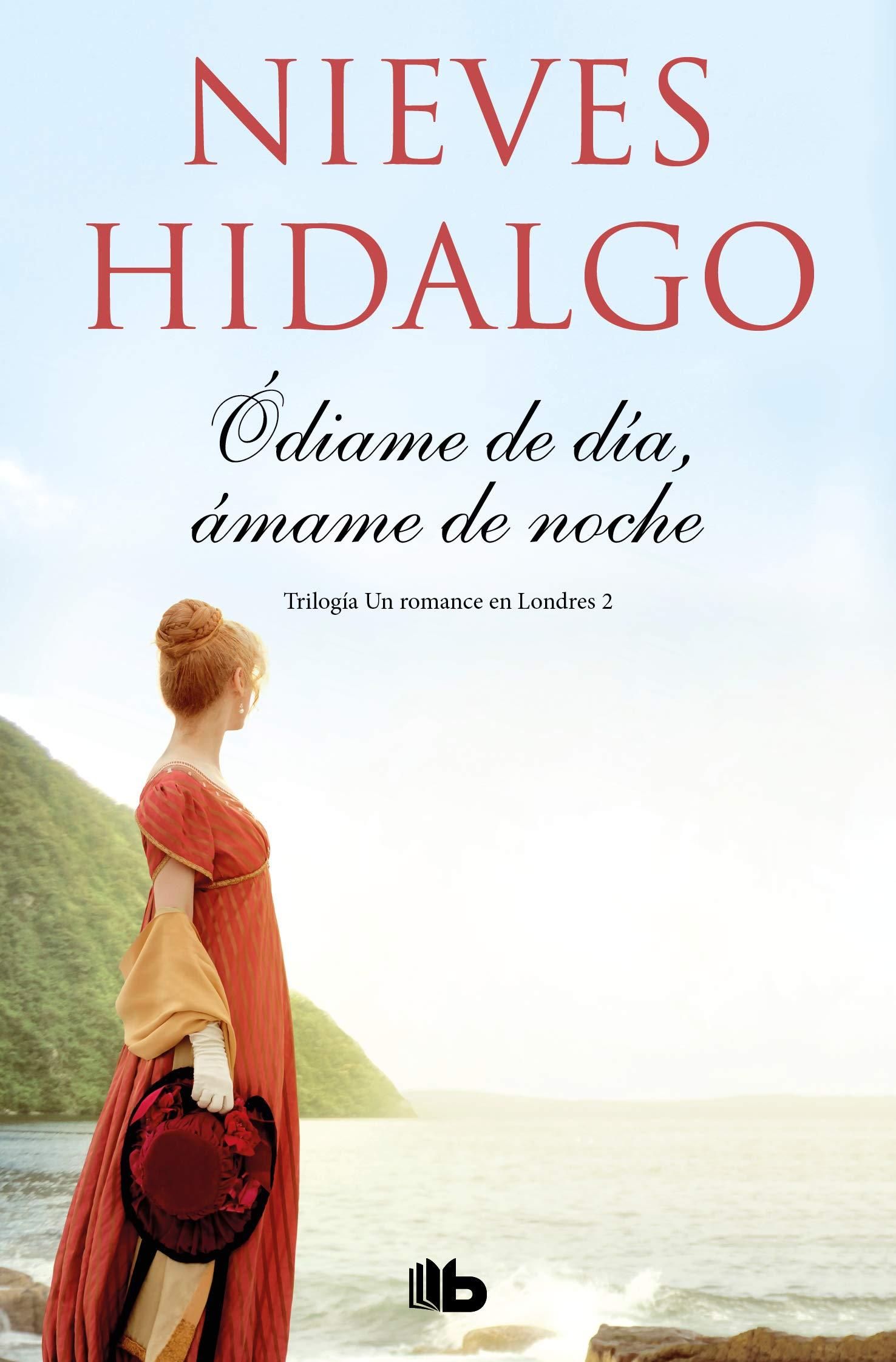 Ódiame de día, ámame de noche Un romance en Londres 2: Amazon.es: Hidalgo, Nieves: Libros