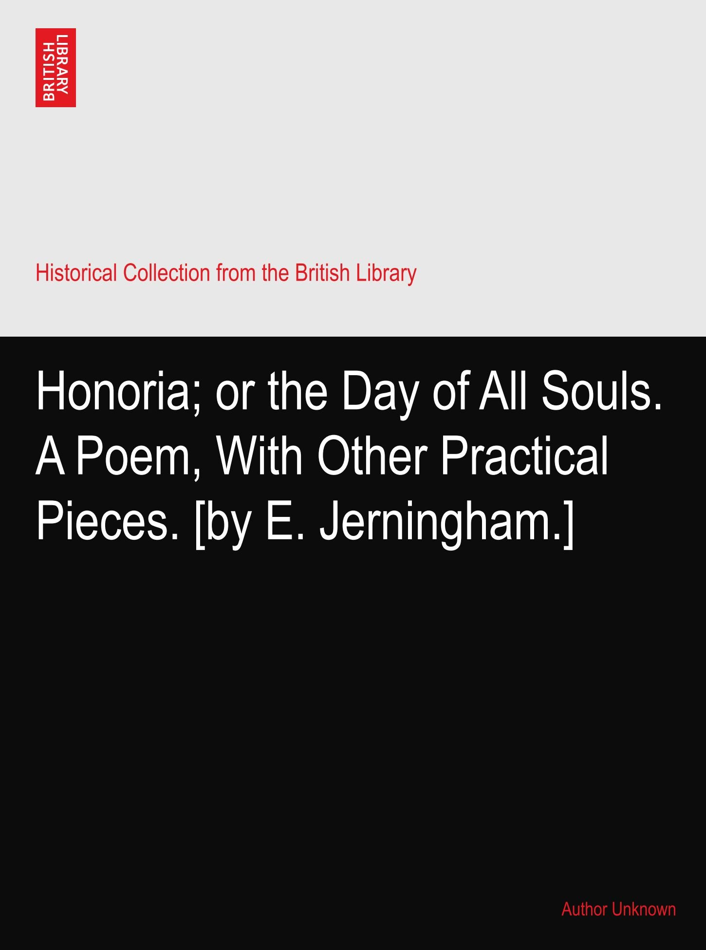 Honoria; or the Day of All Souls. A Poem, With Other Practical Pieces. [by E. Jerningham.] ebook