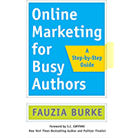 Online Marketing for Busy Authors: A Step-by-Step Guide (English Edition)