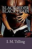 Black Rider / Black Train