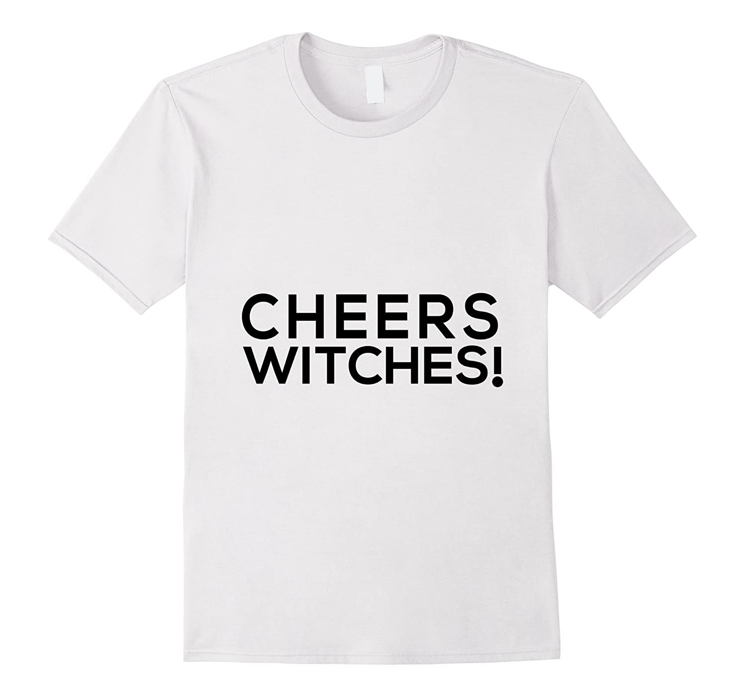 Cheers Witches T-Shirt Halloween Gift T-Shirt-FL