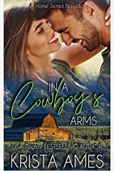 In a Cowboy's Arms (Home Series Book 2) Kindle Edition