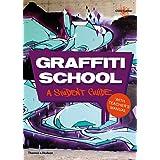 Graffiti School: A Student Guide and Teacher Manual