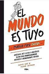 El mundo es tuyo: Manual para chicas (NO FICCION JUVENIL) (Spanish Edition) Kindle Edition