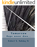 Tomarrow: Hope Never Dies... (The Hope Book 1)