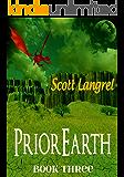 PriorEarth Book Three (The PriorEarth Series)