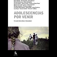 Adolescencias por venir (ESCUELA LACANIANA)
