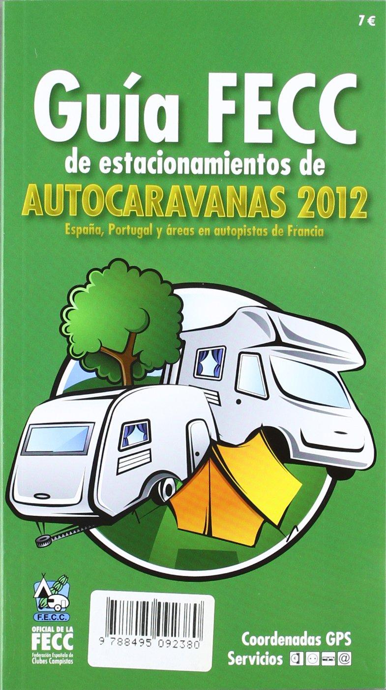 Guia fecc autocaravanas 2012: Amazon.es: Aa.Vv.: Libros