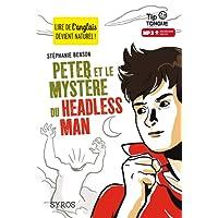 Peter et le mystère du Headless Man - collection Tip Tongue - A2 intermédiaire - dès 12 ans