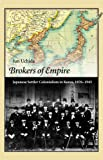 Brokers of Empire: Japanese Settler Colonialism