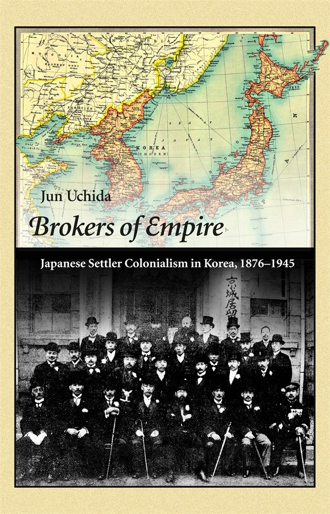 Brokers of Empire: Japanese Settler Colonialism in Korea