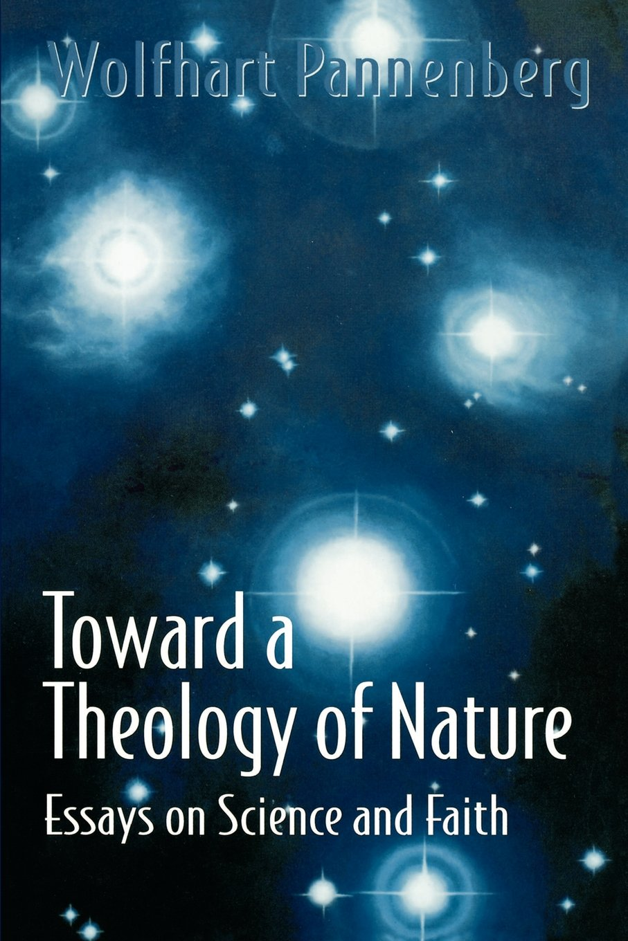 toward a theology of nature essays on science and faith wolfhart toward a theology of nature essays on science and faith wolfhart pannenberg 9780664253844 com books