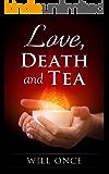 Love, Death and Tea