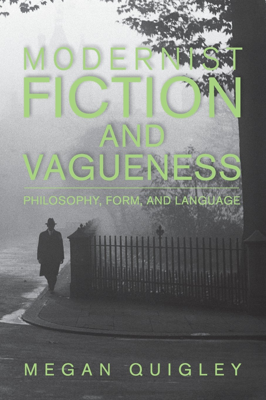 Modernist Fiction and Vagueness: Philosophy, Form, and Language by Cambridge University Press