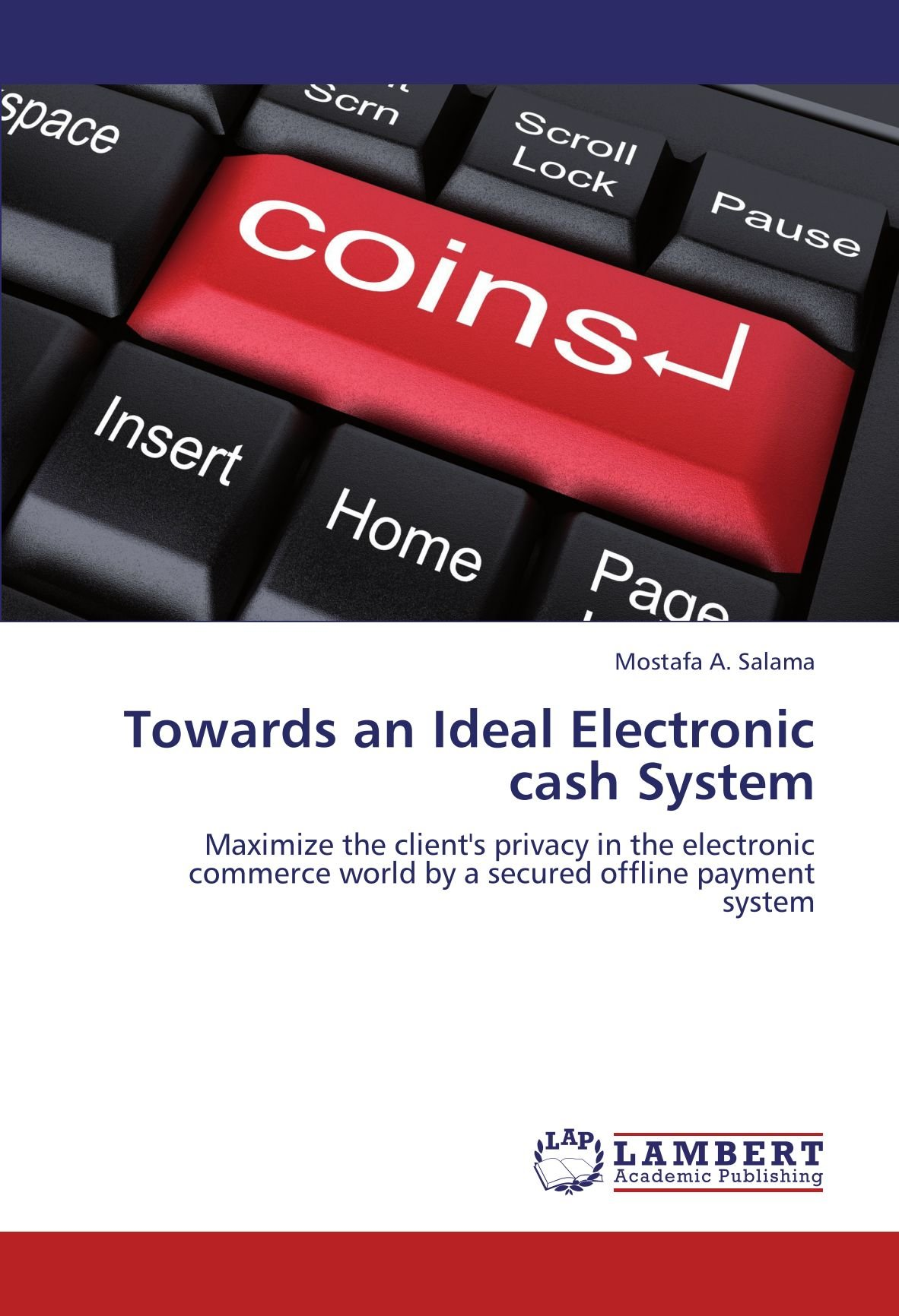Towards an Ideal Electronic cash System: Maximize the