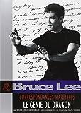 Bruce Lee correspondances martiales : le génie du dragon