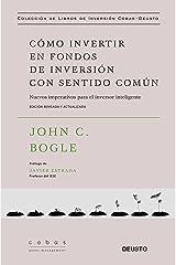 Cómo invertir en fondos de inversión con sentido común: Nuevos imperativos para el inversor inteligente (Spanish Edition) Kindle Edition