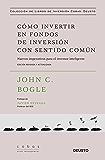 Cómo invertir en fondos de inversión con sentido común: Nuevos imperativos para el inversor inteligente (Spanish Edition)