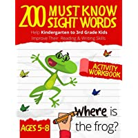 200 Must Know Sight Words Workbook: Top 200 High-Frequency Words Activity Workbook to Help Kids Improve Their Reading…