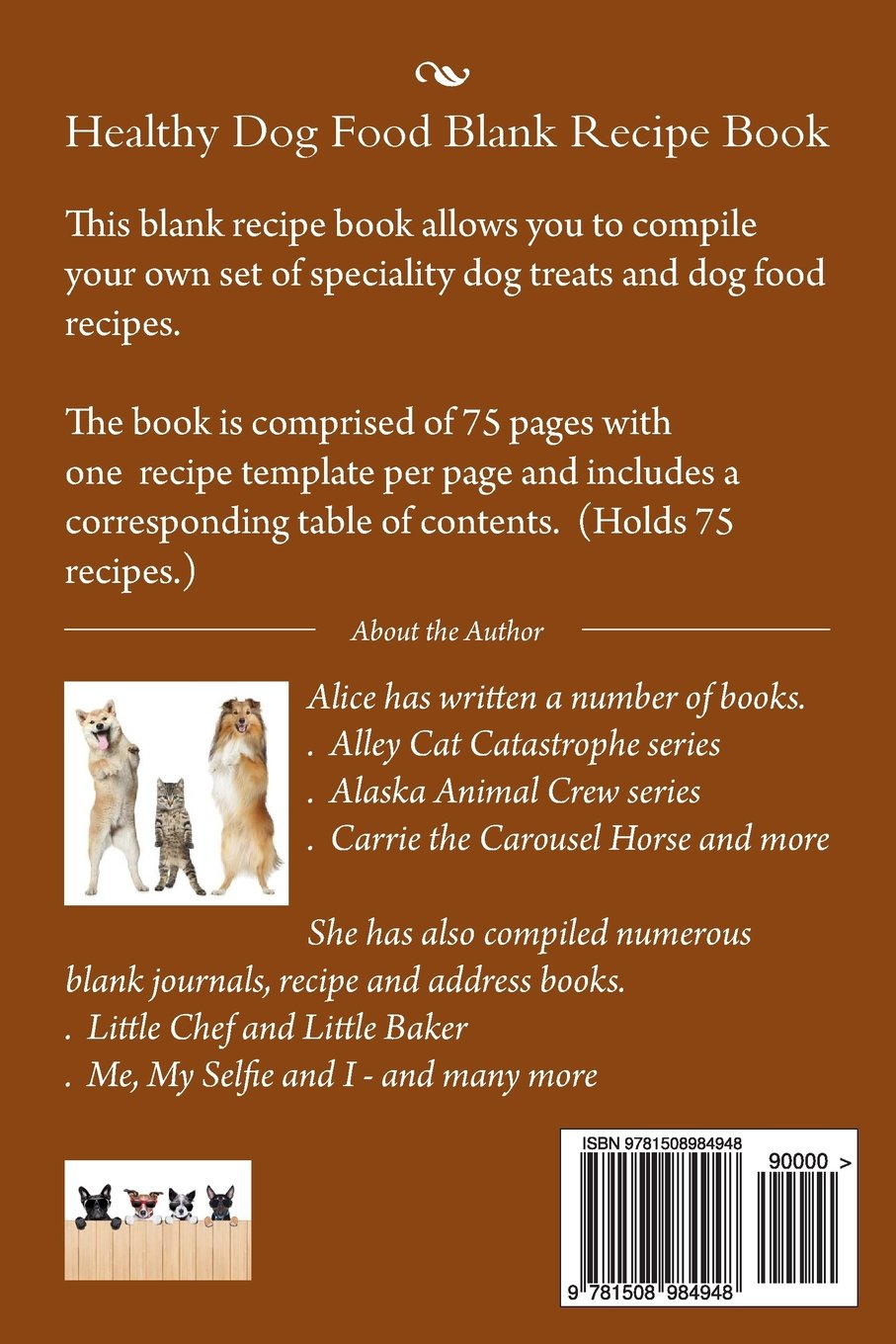 Healthy dog food blank recipe book raw baked natural biscuits healthy dog food blank recipe book raw baked natural biscuits or treats recipe books mrs alice e tidwel 9781508984948 amazon books forumfinder Gallery