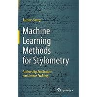 Machine Learning Methods for Stylometry: Authorship Attribution and Author Profiling