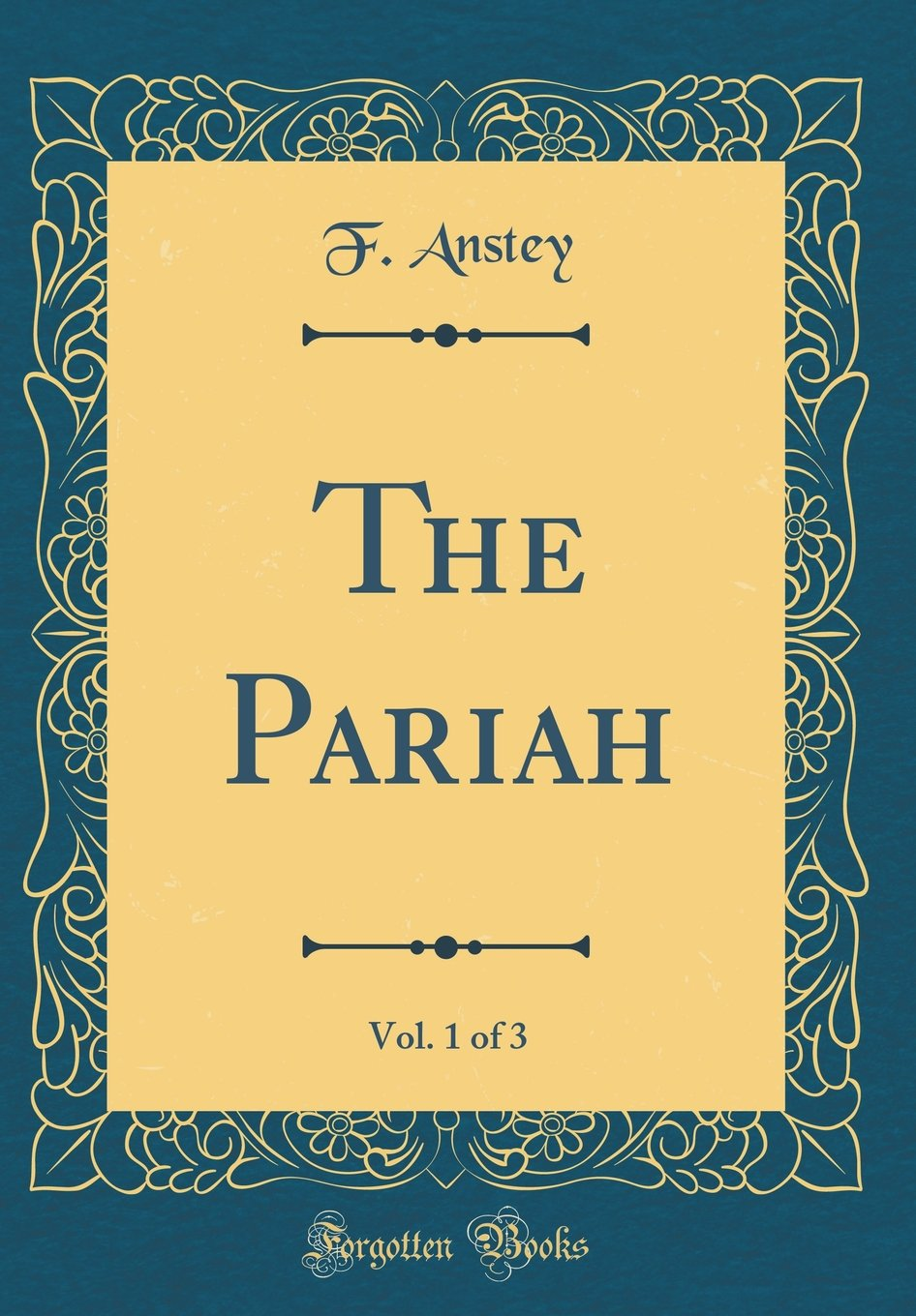 The Pariah, Vol. 1 of 3 (Classic Reprint) ebook