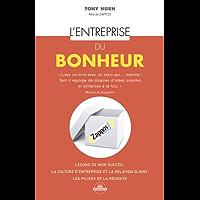 L'entreprise du bonheur: Comment faire de la culture d'entreprise un avantage concurrentiel…