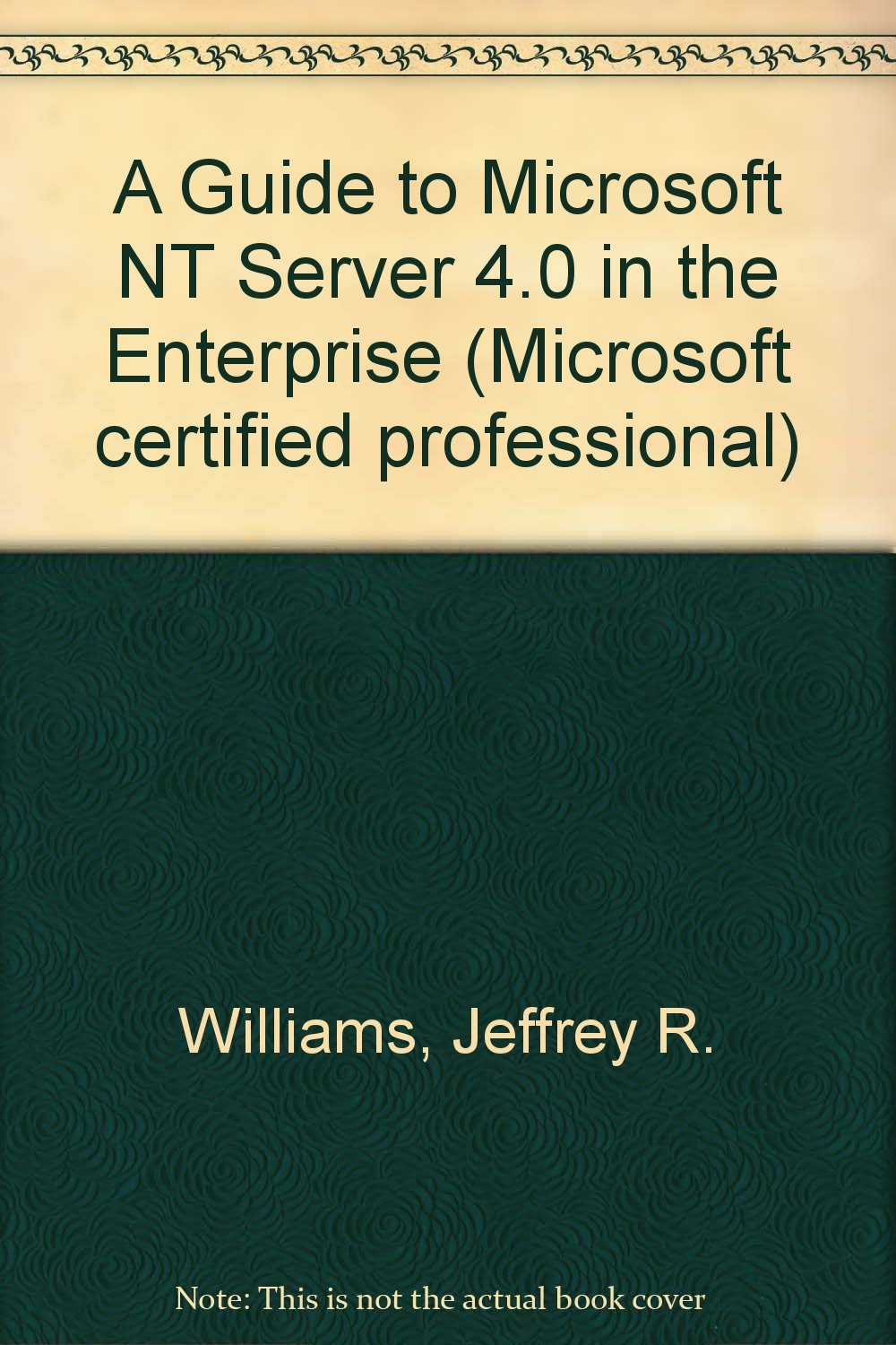 A Guide To Microsoft Windows Nt Server 40 In The Enterprise