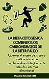 La dieta cetogénica comiendo los carbohidratos de la Dieta Paleo: Perder peso para siempre, sin excusas y sin perder la cabeza (Jóvenes para siempre nº 10)