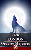 Jack London: Oeuvres Majeures - 36 titres