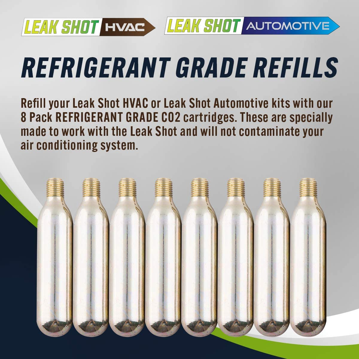 8 Pack - Refill for The Leak Shot HVAC Kit - for A//C /& Refrigeration Systems Up to 5 Tons Leak Saver USA Made Leak Shot Refrigerant Grade CO2 Refill Cartridges Sold Separately