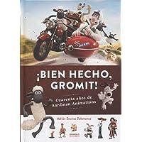BIEN HECHO GROMIT¡¡¡¡