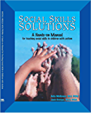 Social Skills Solutions: a Hands-on Manual for Teaching Social Skills to Children With Autism (English Edition)