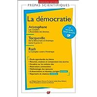 La démocratie - Prépas scientifiques 2019-2020 : Aristophane, Les Cavaliers. L'Assemblée des femmes - Tocqueville, De la démocratie en Amérique - Roth, Le Complot contre l'Amérique