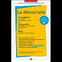La démocratie - Prépas scientifiques 2019-2020 : Aristophane, Les Cavaliers. L'Assemblée des femmes - Tocqueville, De la démocratie en Amérique - Roth, ... (GF Prépas Scientifiques t. 4018)