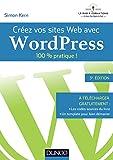 Créez vos sites Web avec WordPress : 100% pratique !