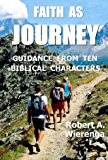 Faith As Journey: Guidance From Ten Biblical Characters
