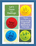 Let's THINK About Feelings: Tools for Child-Friendly Cognitive Behavioral Therapy