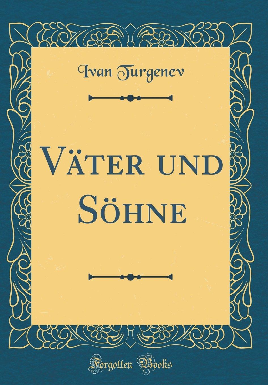 Väter und Söhne (Classic Reprint)