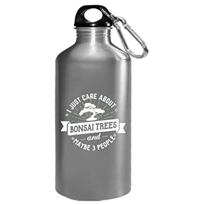 Funny Gift For Bonsai Trees Lovers I Just Care About - Water Bottle: Kitchen & Dining