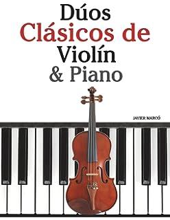 Dúos Clásicos de Violín & Piano: Piezas fáciles de Beethoven, Mozart, Tchaikovsky y