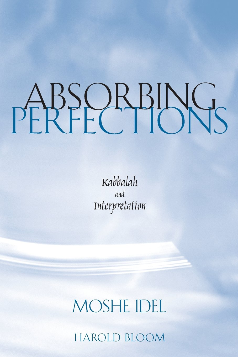 Read Online Absorbing Perfections: Kabbalah and Interpretation ebook